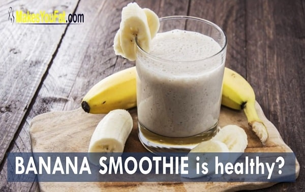 Can banana smoothie make you gain weight
