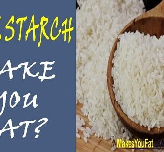 rice starch make you fat