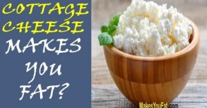 cottage cheese make you fat