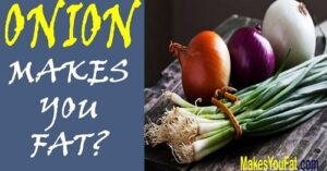 is onion fattening